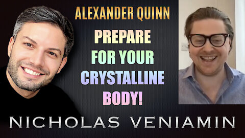 Alexander Quinn Discusses How To Prepare For Your Crystalline Body with Nicholas Veniamin
