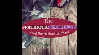The #PatrioticChallenge! Sing the National Anthem