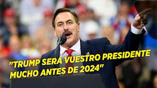"""🔥 """"Trump será vuestro presidente mucho antes de 2024"""", dice Mike Lindell"""
