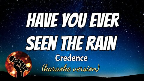 HAVE YOU EVER SEEN THE RAIN - CREDENCE (karaoke version)