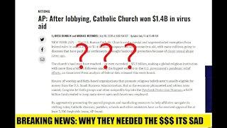 Catholic Church got Virus funds because there broke?