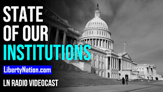 State of Our Institutions - LN Radio Videocast