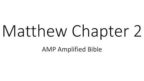 Audio Bible Reading Matthew 2 AMP version