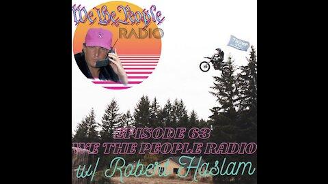 #63 We The People Radio w/ Robert Haslam