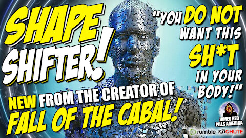 """SHAPE SHIFTER! """"You Don't Want This SH*T In Your Body!"""" From Producer of 'Fall Of The Cabal' Series!"""