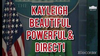 KAYLEIGH BEAUTIFUL, POWERFUL,& DIRECT