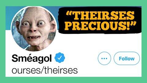 Sméagol Sets Pronouns To Ourses/Theirses