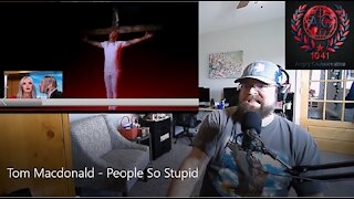 Tom Macdonald - People So Stupid | An Angry Reaction