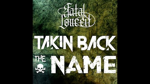 FATAL CONCEIT - TAKIN BACK THE NAME