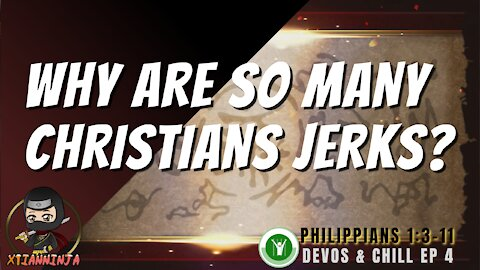 Why Are So Many Christians Such JERKS?!