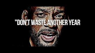 DON'T WASTE ANOTHER YEAR   Best Motivational Speech
