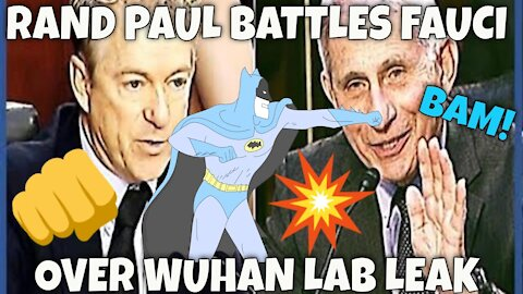 Rand Paul - Dr. Fauci spar over Gain of Function WUHAN Lab Leak...KAPOW! (Batman Parody)