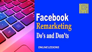 Facebook Remarketing Do's and Don'ts