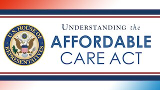 Affordable Care Act Explained