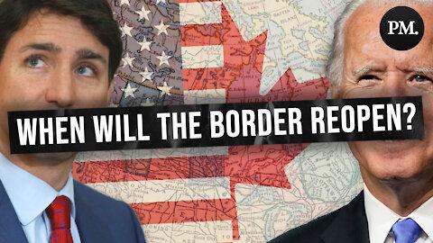 When will the Canada-US border open?
