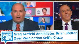 Greg Gutfeld Annihilates Brian Stelter Over Vaccination Selfie Craze