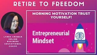 Morning Motivation Trust Yourself!