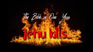 Day 185 Jehu Kills...