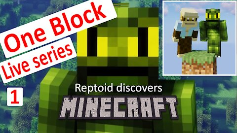 Reptoid Discovers Minecraft - S01 E37 - One Block Ep 1