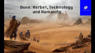 Dune: Herbert, Technology, and Humanity