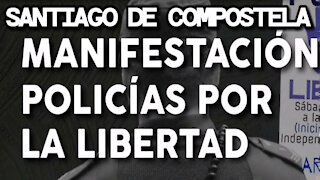 Policías por la Libertad Manifestación en Santiago de Compostela