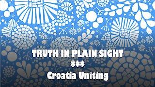 Truth in Plain Sight: Croatia Uniting