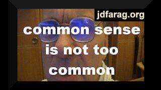 common sense is not too common