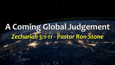 2021-07-04 - Zechariah 5:1-11 - A Coming Global Judgement - Pastor Ron Stone