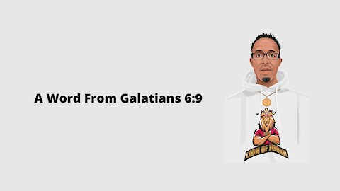 A Word From Galatians 6:9
