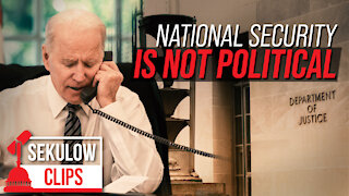 Is the Biden DOJ Playing Politics With National Security?