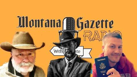 Montana Gazette Radio Live – The Future of News, Covid Passports and Much More