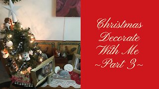 Christmas Decorate With Me ~Part 3~
