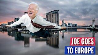 "JOE BIDEN IN EUROPE: ""I DON'T WANT TO GO HOME!"" I GOT A MESSAGE FOR YA JOE...."