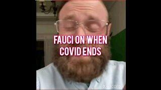 FAUCI WHEN WILL COVID ENDS?