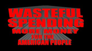 WASTEFUL SPENDING MORE MONEY FOR THE AMERICAN PEOPLE