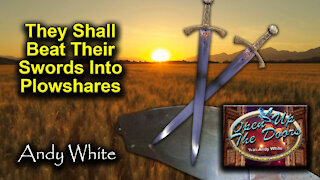 Andy White: They Shall Beat Their Swords Into Plowshares
