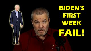 Biden's First Week - FAIL!