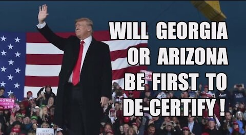 Will GA or AZ Be First to De-Certify? Trump Hints He Never Left! Q: Epic Delta! BUSTED! USB Scandal!