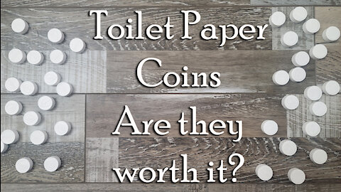 What are Toilet Paper Coins & Are they worth the cost? ~ Emergency Preparedness