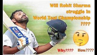 Will Rohit Sharma struggle in World Test Championship????