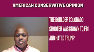 The Boulder Colorado shooter was known to the FBI and hated Trump