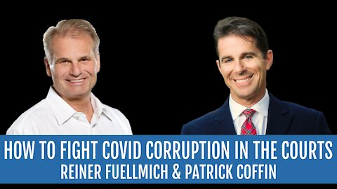 #247: How to Fight COVID Corruption in the Courts—Reiner Fuellmich