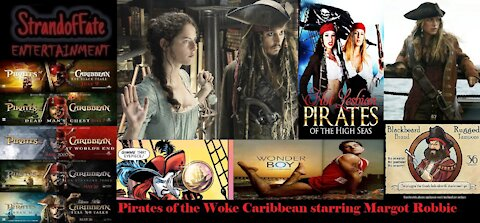PIRATES OF THE WOKE CARIBBEAN reboot starring Harley Quinn in the hunt for booty
