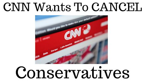 CNN Wants To Cancel It's competition On Cable And The Internet