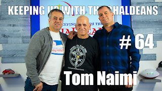 Keeping Up With the Chaldeans: With Tom Naimi