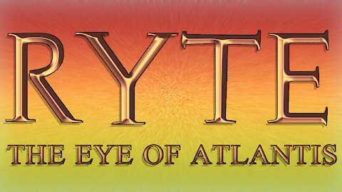Ryte: The Eye of Atlantis by Lord Gamerson