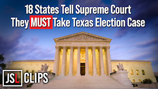 18 States Tell Supreme Court They MUST Take Texas Election Case
