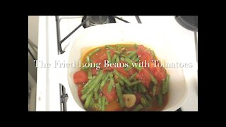 The Fried Long Beans with Tomatoes 西红柿炒豇豆