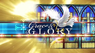 Grace and Glory 3/1