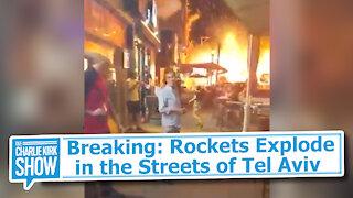 Breaking: Rockets Explode in the Streets of Tel Aviv
